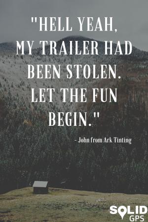 Hell yeah, my trailer had been stolen, let the fun begin.